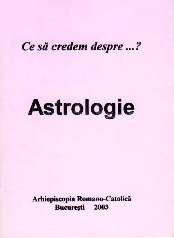 Ce să credem despre...? Astrologie