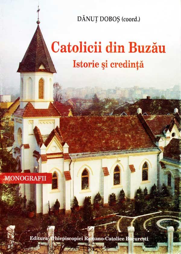 Catolicii din Buzău: istorie şi credinţă