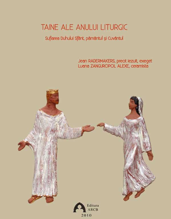 Taine ale anului liturgic. Suflarea Duhului Sfânt, pământul și Cuvântul