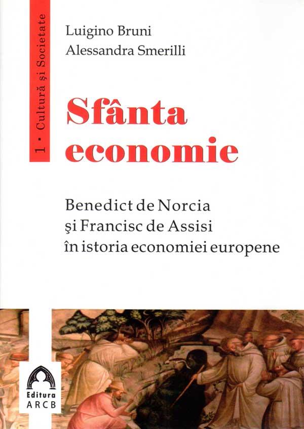 Sfânta economie. Benedict de Norcia și Francisc de Assisi în istoria econommiei europene