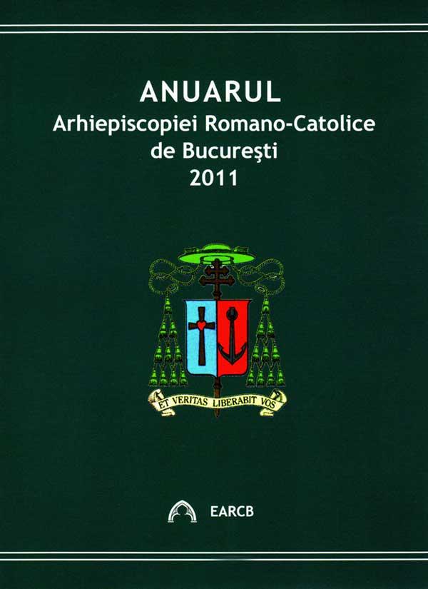 Anuarul Arhiepiscopiei Romano-Catolice de Bucureşti 2011