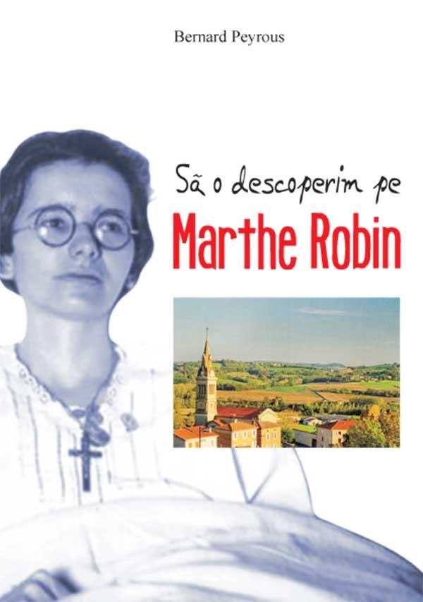 Să o descoperim pe Marthe Robin