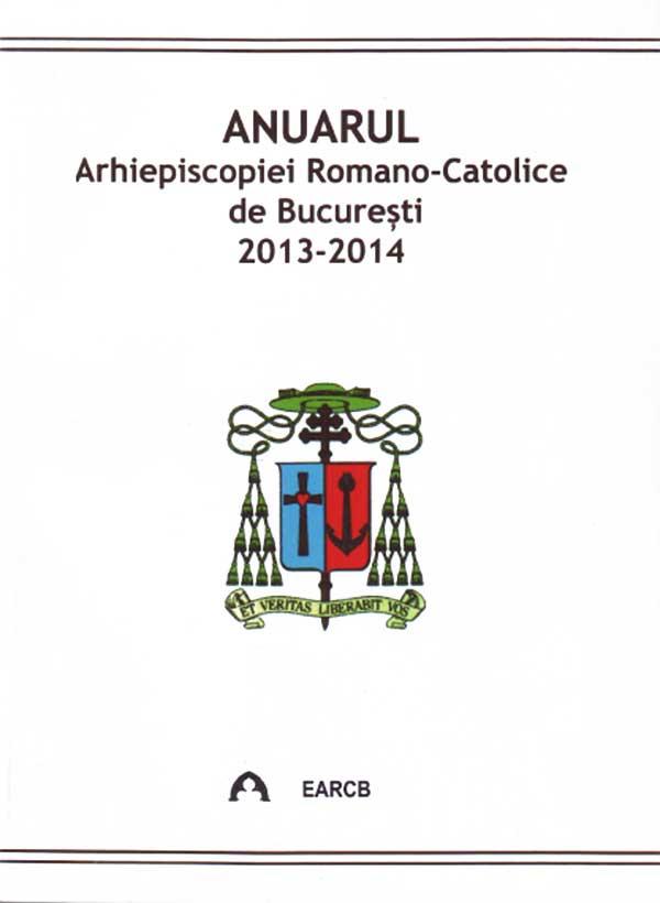 Anuarul Arhiepiscopiei Romano-Catolice de București 2013-2014