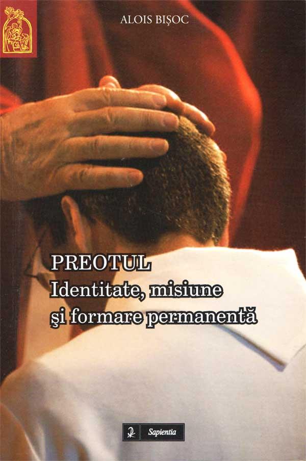 Preotul. Identitate, misiune şi formare permanentă