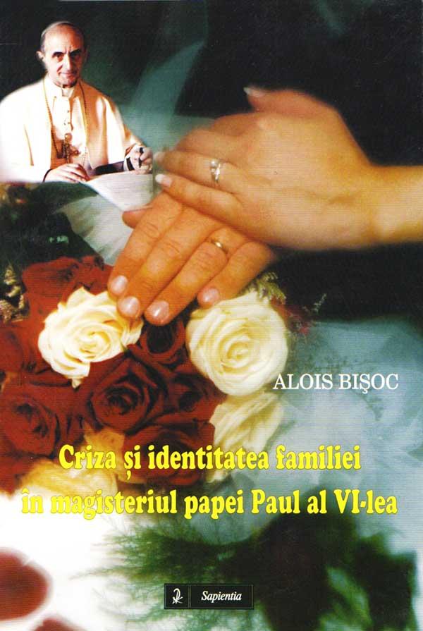 Criza şi identitatea familiei în magisteriul papei Paul al VI-lea
