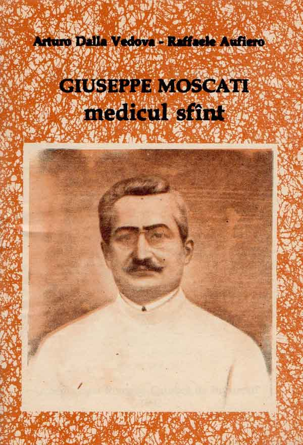 GIUSEPPE MOSCATI medicul sfânt