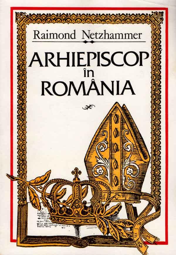 Arhiepiscop de România. Jurnal de razboi 1914-1918