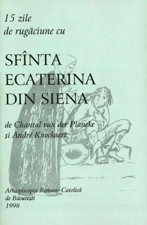 15 zile de rugăciune cu Sfînta Ecaterina din Siena