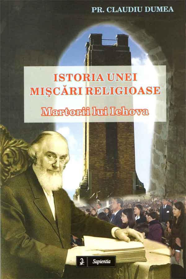 Istoria unei mişcări religioase. Martorii lui Iehova