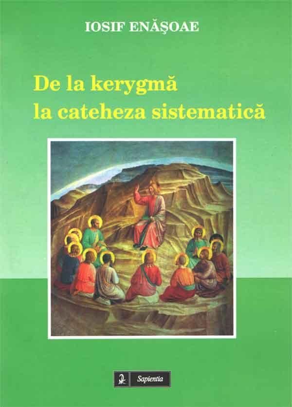 De la kerygmă la cateheza sistematică