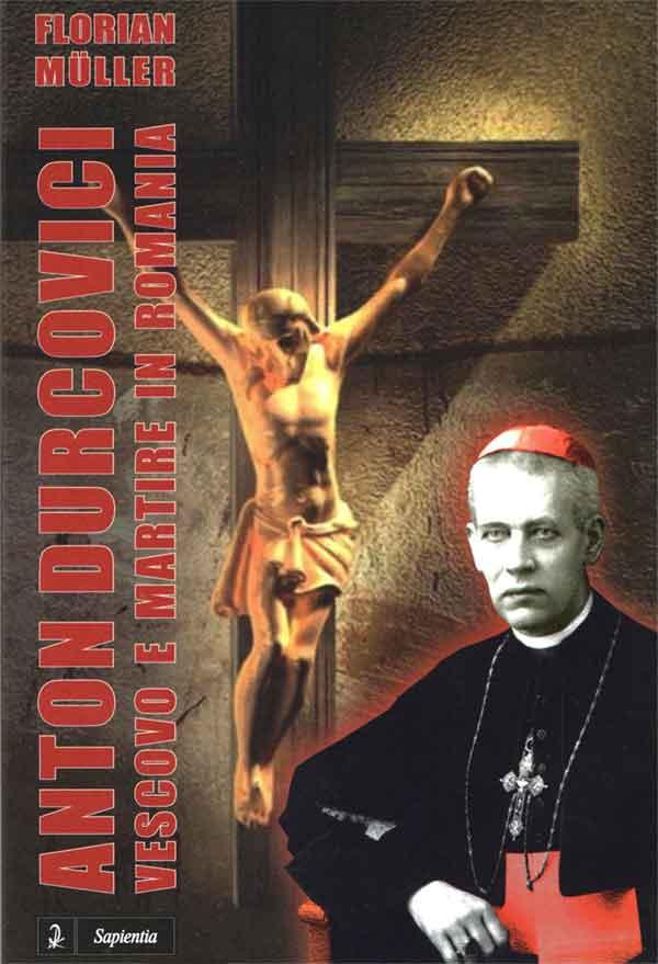 Anton Durcovici, vescovo e martire in Romania