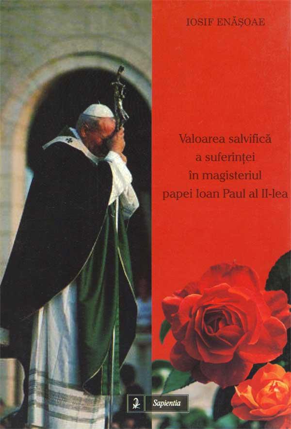 Valoarea salvifică a suferinţei în magisteriul papei Ioan Paul al II-lea