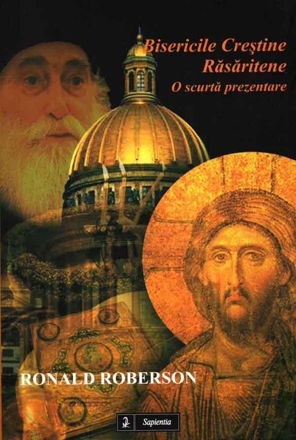 Bisericile creştine răsăritene. O scurtă prezentare