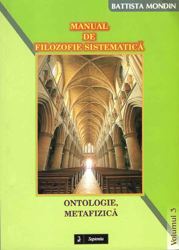 Manual de filozofie sistematică. 3 Ontologie, Metafizică