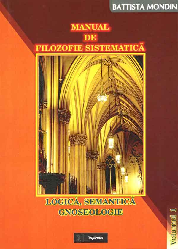 Manual de filozofie sistematică. 1 Logică, Semantică, Gnoseologie
