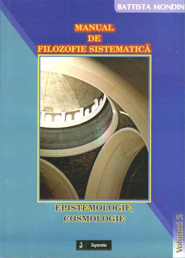Manual de filozofie sistematică. 2 Epistemologie, Cosmologie
