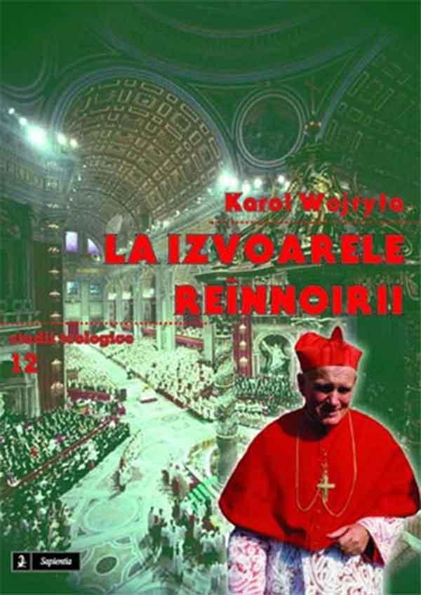 La izvoarelele reînnoirii: studii despre actualizarea Conciliului al II-lea din Vatican