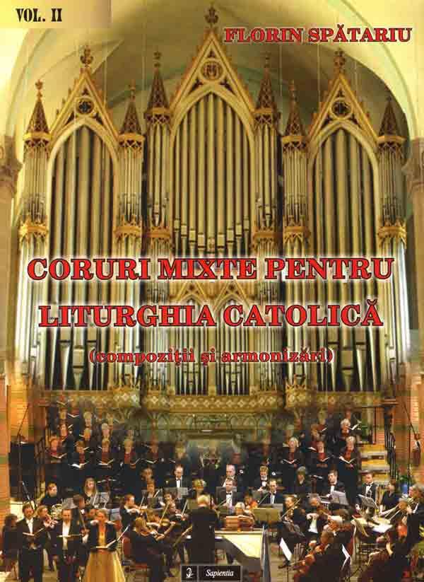 Coruri mixte pentru liturghia catolică (Compoziţii şi armonizări) Vol. II