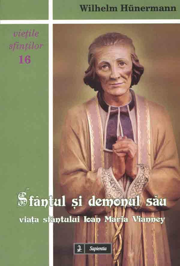 Sfântul şi demonul său. Viaţa sfântului Ioan Maria Vianney