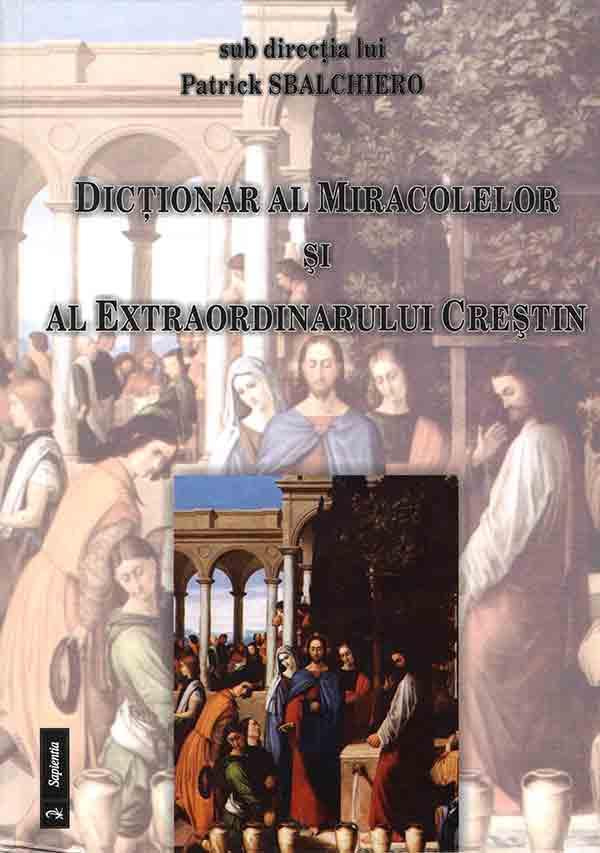 Dicţionar al miracolelor şi al extraordinarului creştin