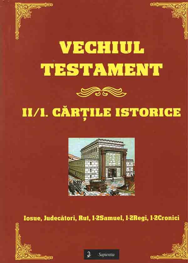 Vechiul Testament. 2/1. Cărţile istorice