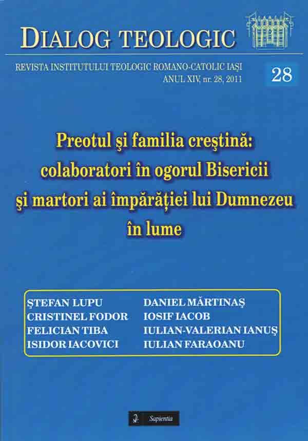 Dialog teologic 28 - Preotul şi familia creştină: colaboratori în ogorul Bisericii şi martori ai împărăţiei lui Dumnezeu în lume