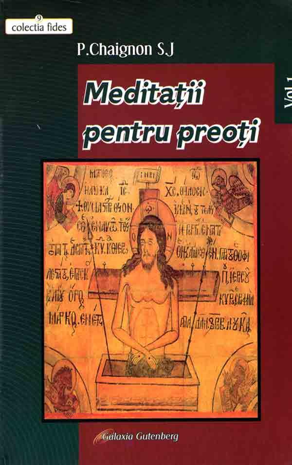 Meditaţii pentru preoţi. Vol I
