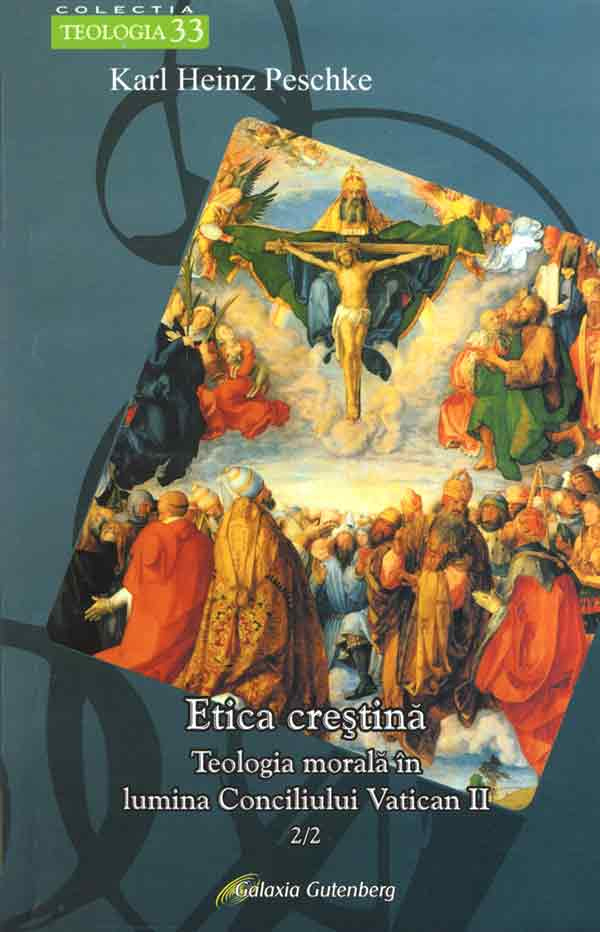Etica creştină. Teologia morală în lumina Conciliului Vatican II. 2/2