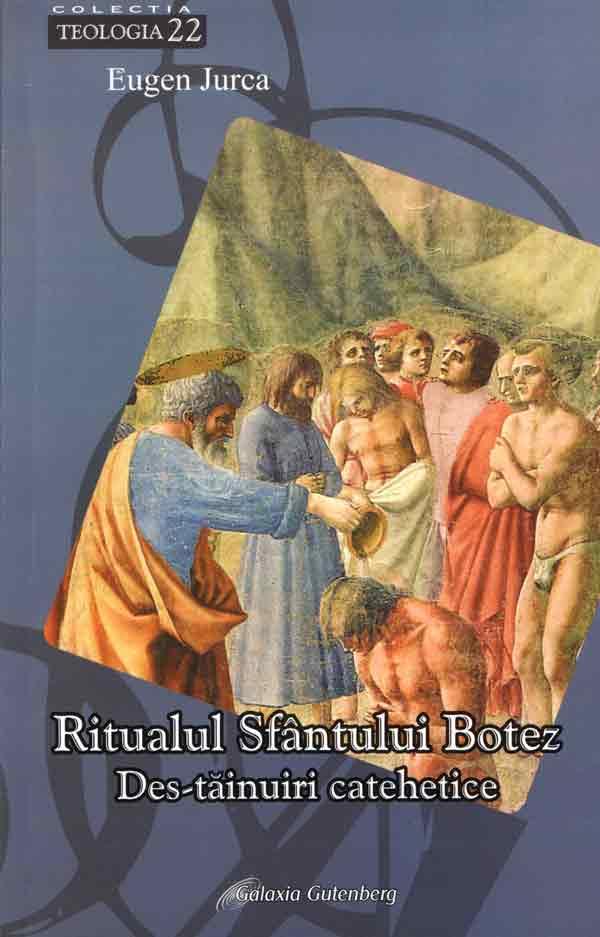 Ritualul Sfântului Botez. Destăinuiri catehetice