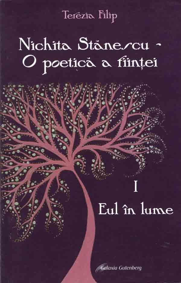 Nichita Stănescu - O poetică a fiinţei. I. Eul în lume
