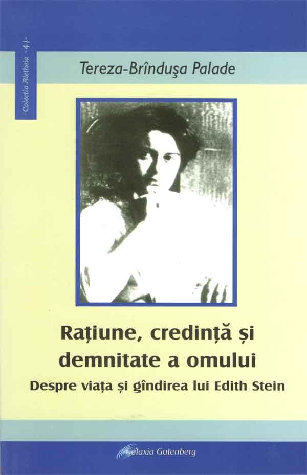 Raţiune, credinţă şi demnitate a omului. Despre viaţa şi gândirea lui Edith Stein