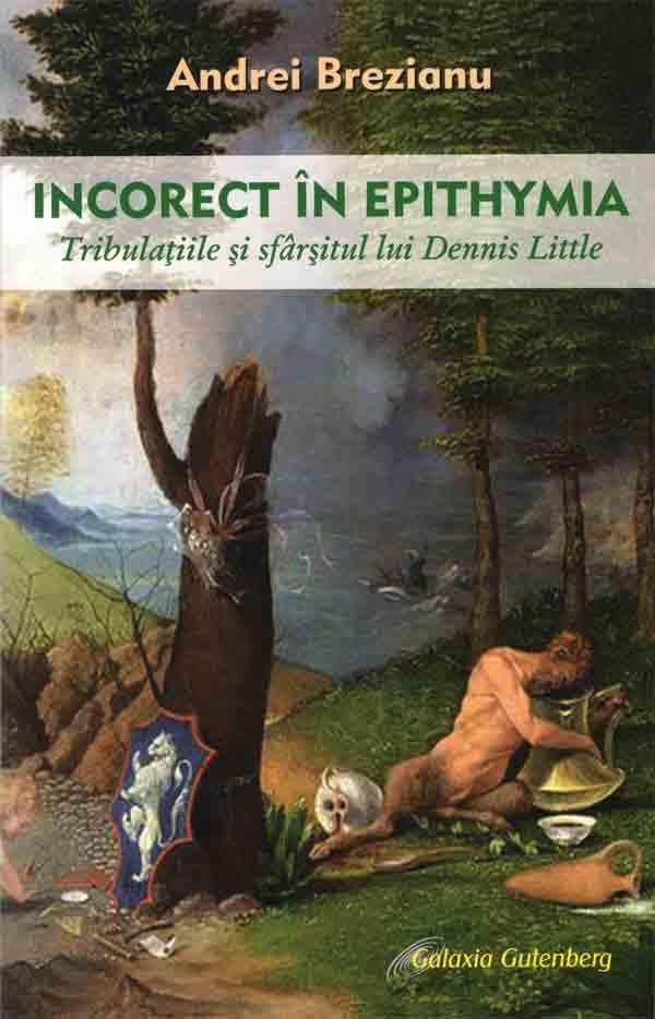 Incorect în Epithymia. Tribulaţiile şi sfârşitul lui Dennis Little