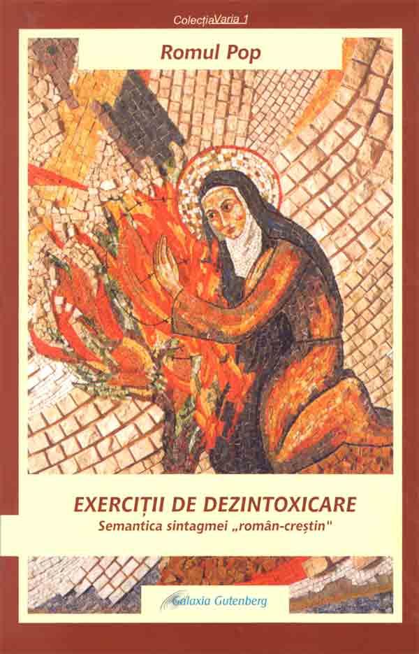 """Exerciţii de dezintoxicare. Semantica sintagmei """"român-creştin"""""""