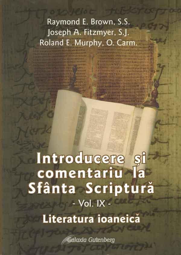 Introducere şi comentariu la Sfânta Scriptură. Vol IX. Literatura ioanică