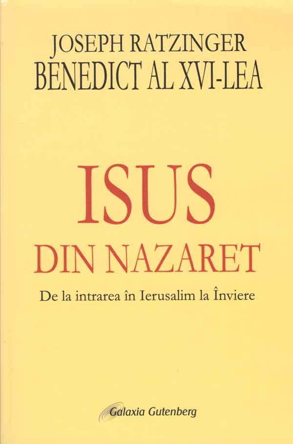 Isus din Nazaret. Partea a II-a. De la intrarea în Ierusalim la Înviere