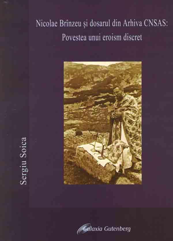 Nicolae Brînzeu şi dosarul din Arhiva CNSAS: Povestea unui eroism discret