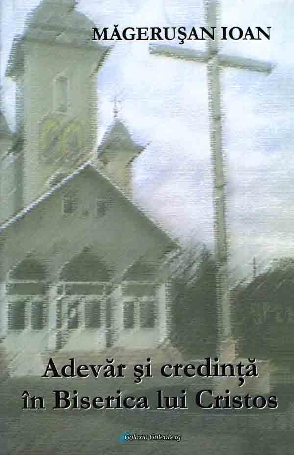 Adevăr şi credinţă în Biserica lui Cristos