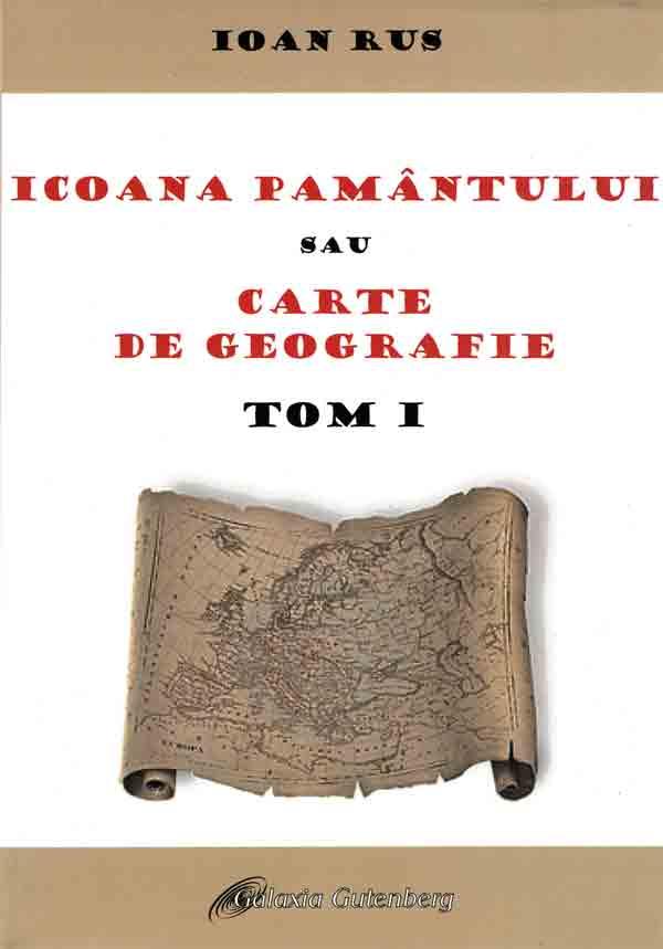 Icoana pământului sau cartea de geografie. Tom I