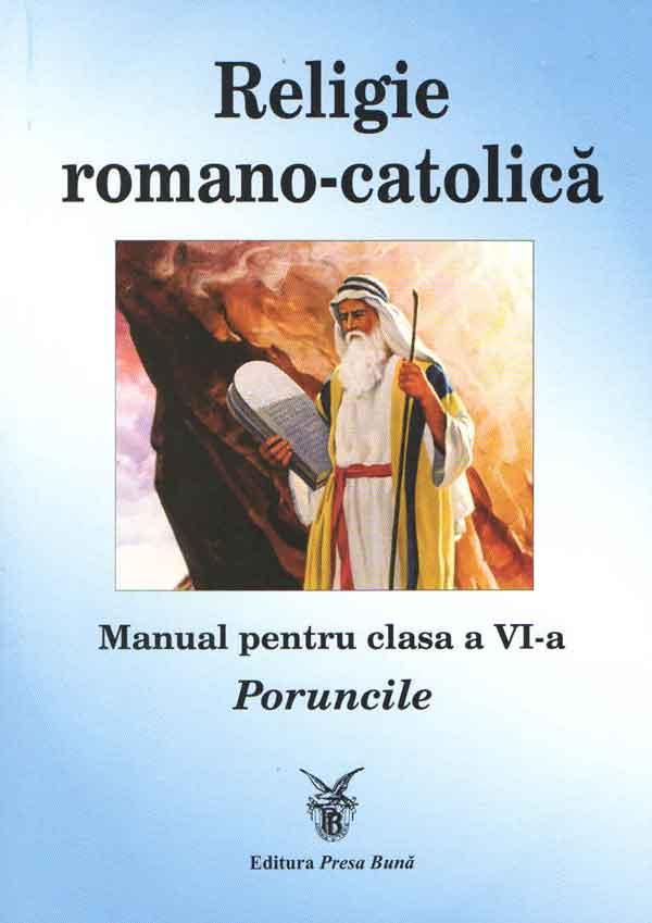 Religie romano-catolică. Manual pentru clasa a VI-a. Poruncile