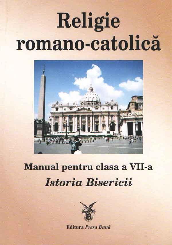 Religie romano-catolică. Manual pentru clasa a VII-a. Istoria Bisericii