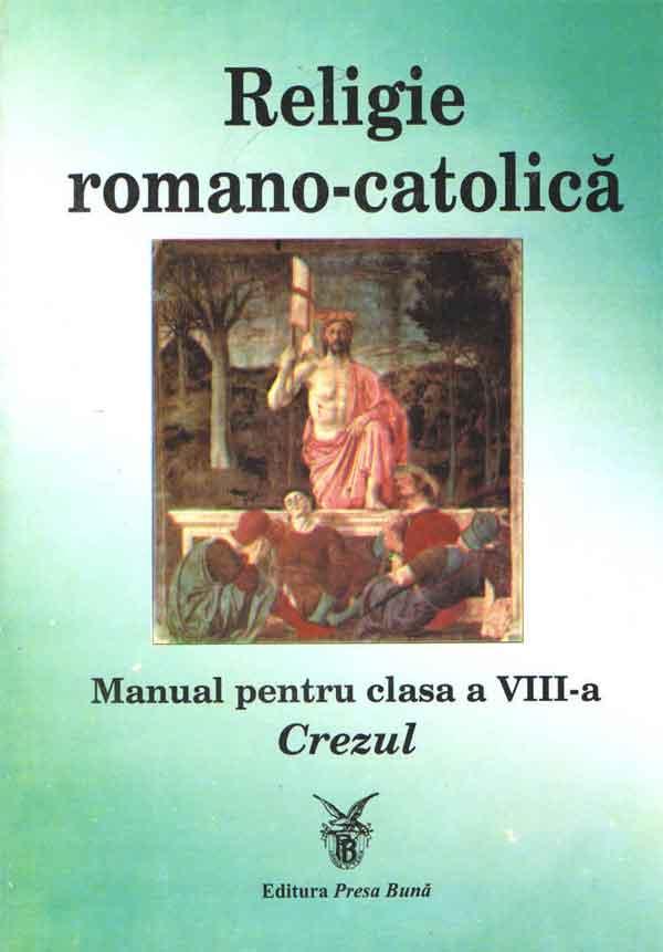 Religie romano-catolică. Manual pentru clasa a VIII-a. Crezul
