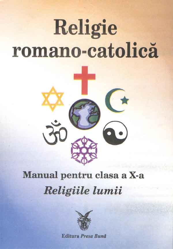 Religie romano-catolică. Manual pentru calsa a X-a. Religiile lumii