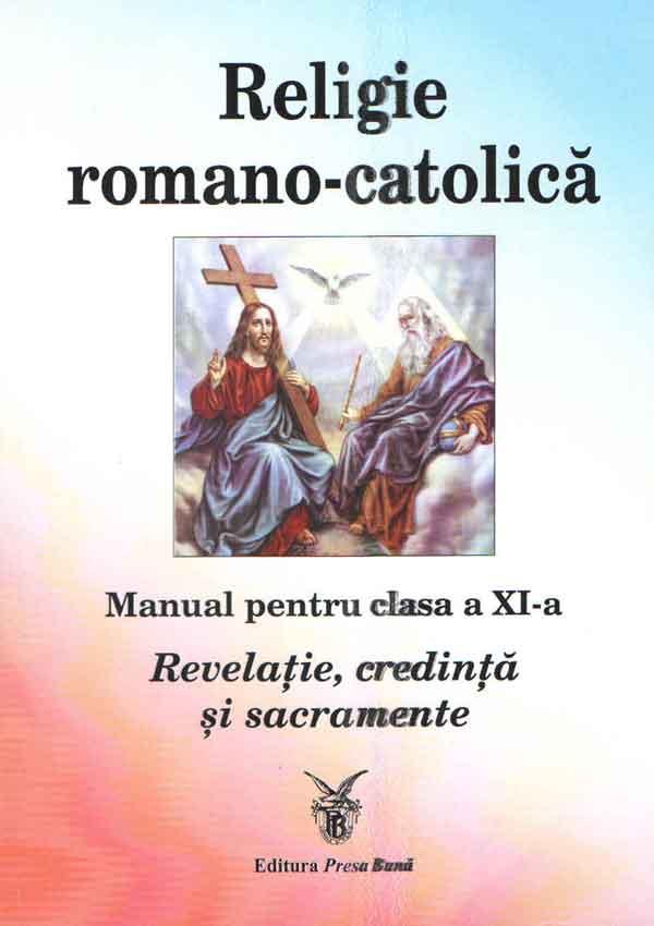 Religie romano-catolică. Manual pentru clasa a XI-a. Revelaţie, credinţă şi sacramente