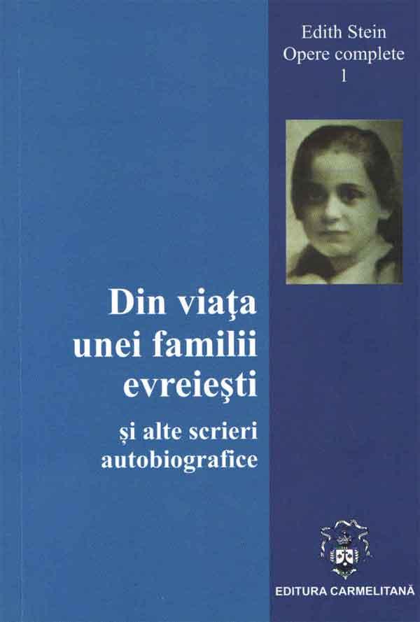Din viaţa unei familii evreieşti şi alte scrieri autobiografice