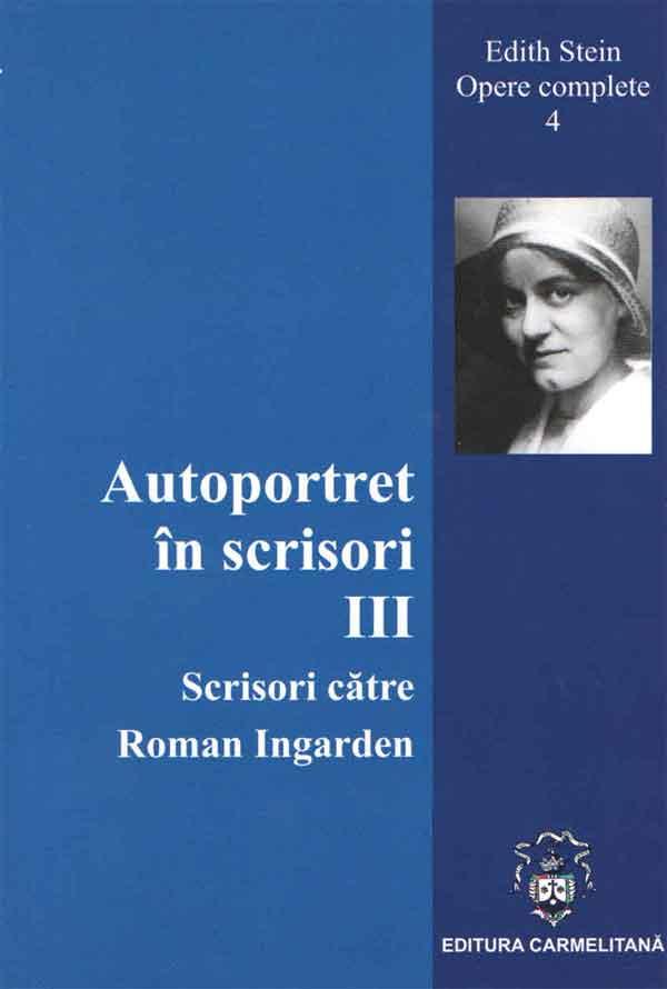 Autoportret în scrisori III. Scrieri către Roman Ingarden