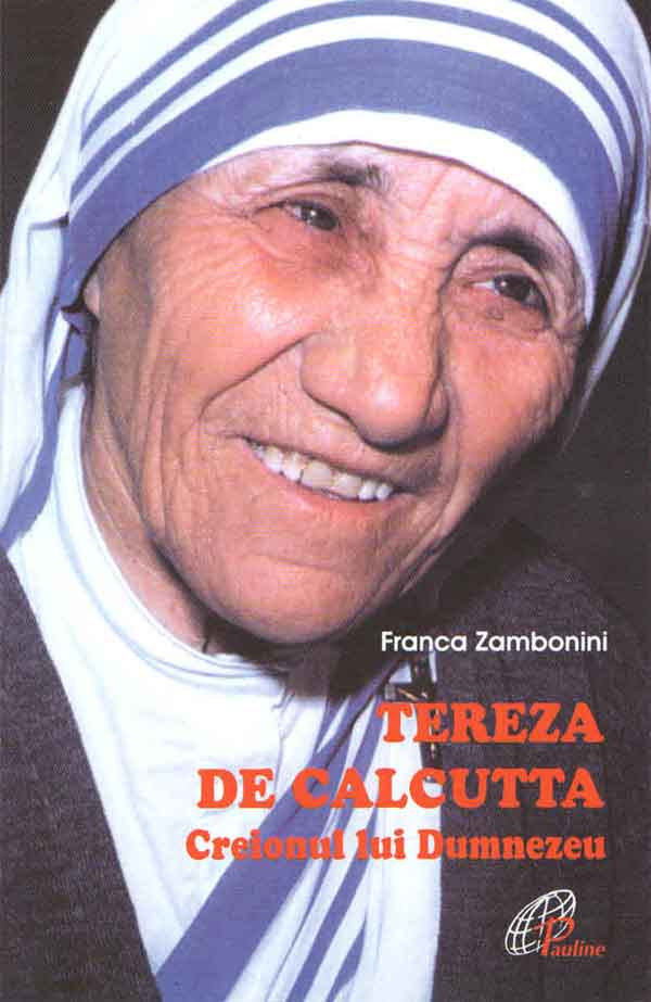 Tereza de Calcutta. Creionul lui Dumnezeu