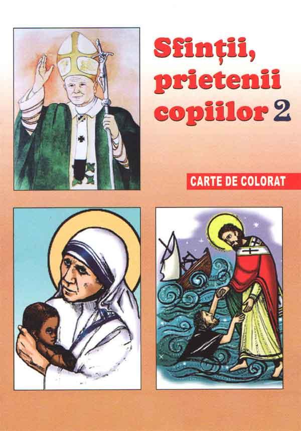 Sfinții, prietenii copiilor 2. Carte de colorat