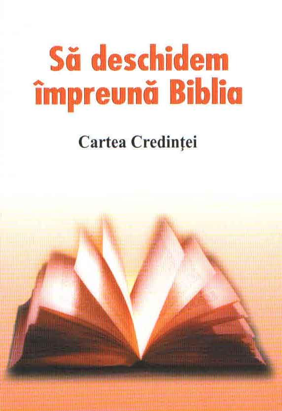 Să deschidem împreună Biblia. Cartea Credinței