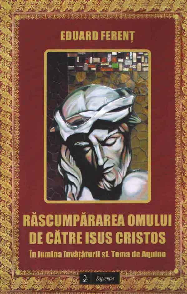 Răscumpărarea omului de către Isus Cristos. În lumina învățăturii sf. Toma de Aquino