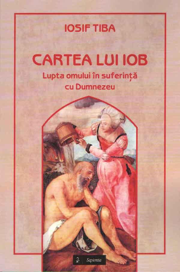Cartea lui Iob. Lupta omului în suferință cu Dumnezeu
